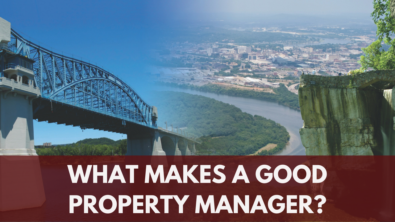 What Makes a Good Chattanooga Property Manager?